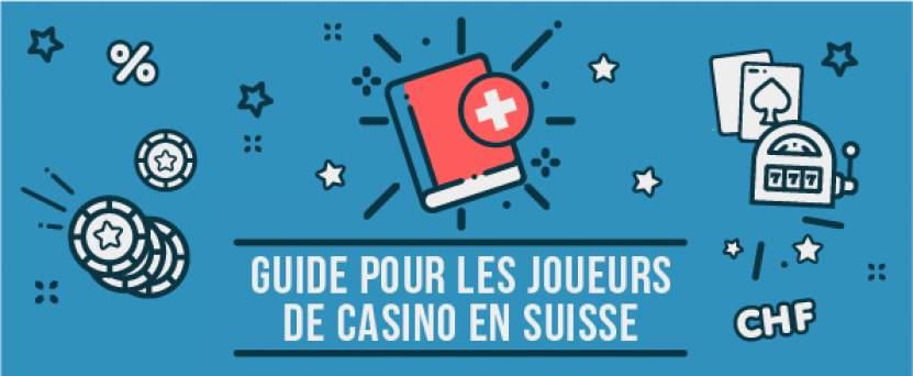 guide pour les joueurs de casino en suisse